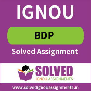 IGNOU BDP Solved Assignment