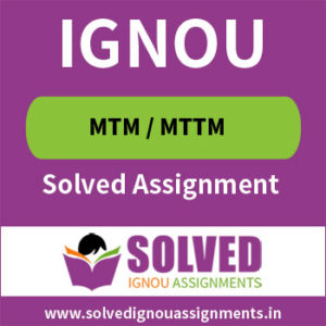 IGNOU MTTM Solved Assignments