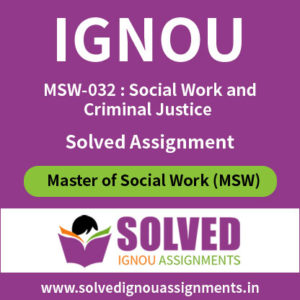 IGNOU MSW 32 Solved Assignment Social Work and Criminal Justice