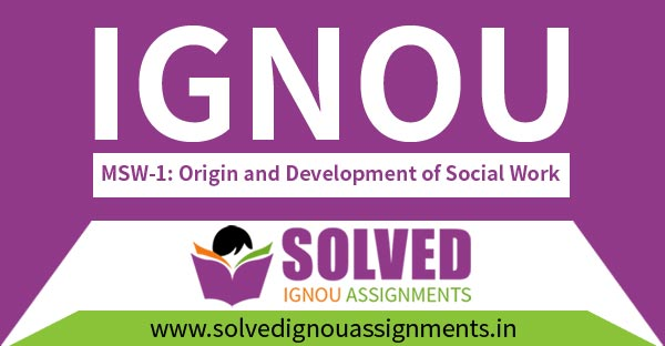IGNOU MSW 1 Solved Assignment